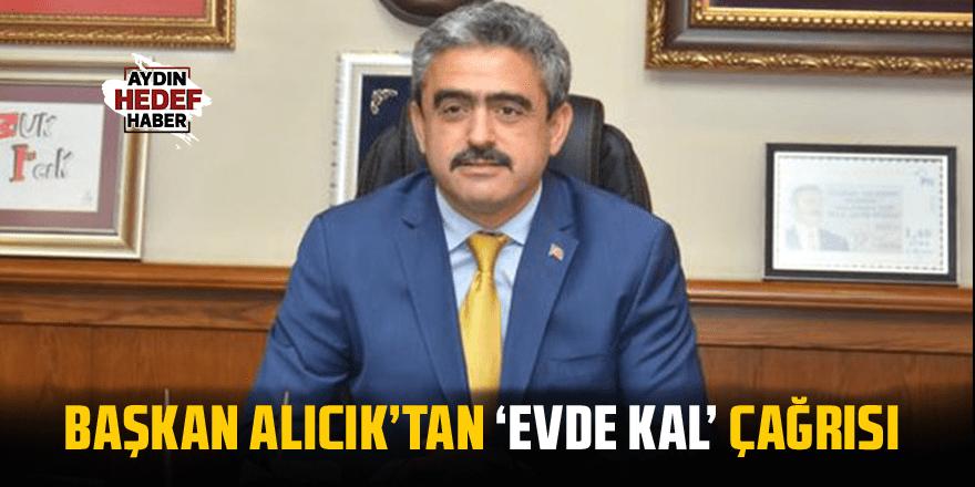 Başkan Alıcık'tan 'Evde Kal' çağrısı