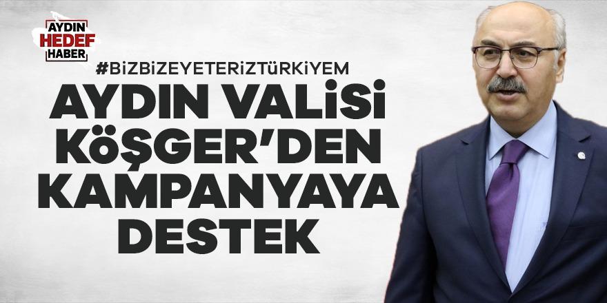 Aydın Valisi Köşger'den kampanyaya destek