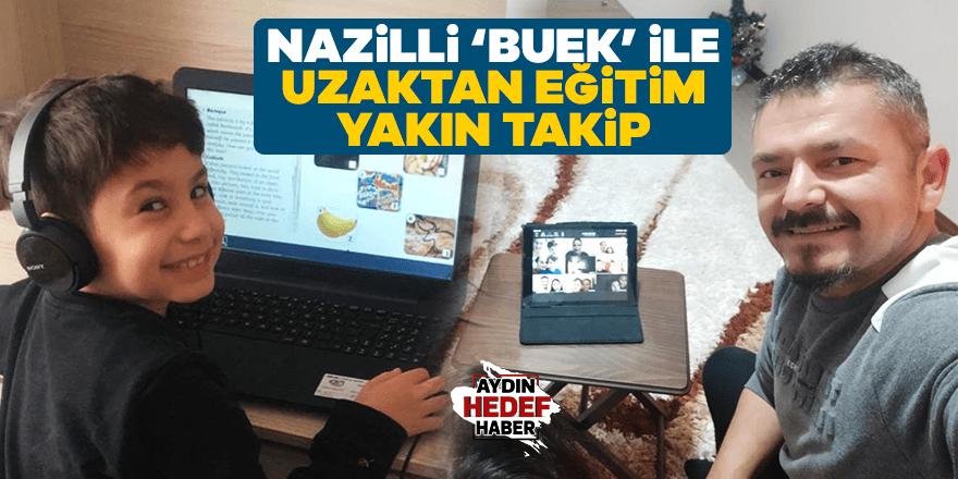 Nazilli 'BUEK' ile Uzaktan eğitim, yakın takip