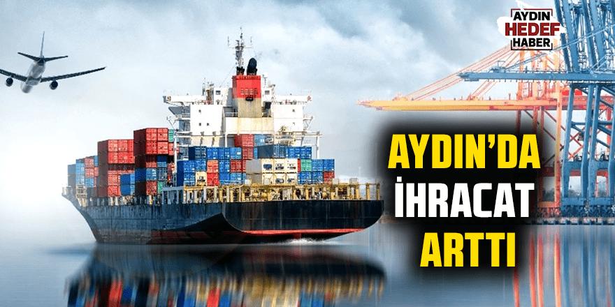 Aydın'da ihracat arttı