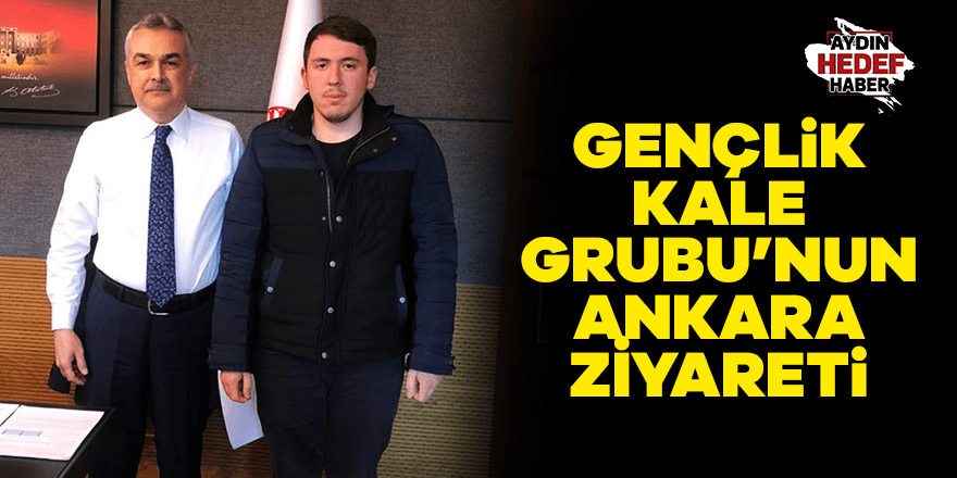 Gençlik Kale Grubu'nun Ankara ziyareti