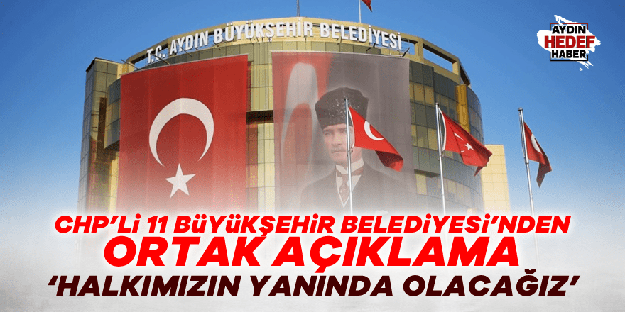 CHP'li Büyükşehir Belediyelerinden ortak açıklama