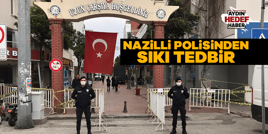Nazilli polisinden sıkı tedbir