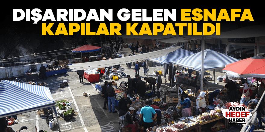 Karacasu'da dışarıdan gelen esnafa kapılar kapatıldı