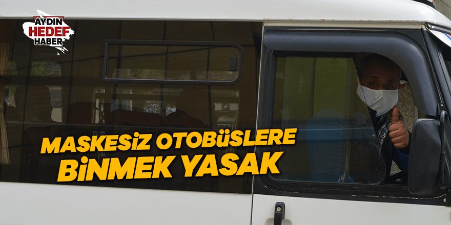 Maskesiz otobüslere binmek yasak
