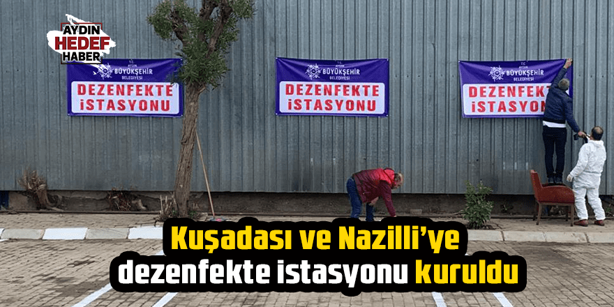 Kuşadası ve Nazilli'ye dezenfekte istasyonu kuruldu