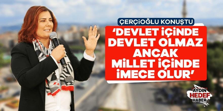 Özlem Çerçioğlu: Millet içinde imece olur