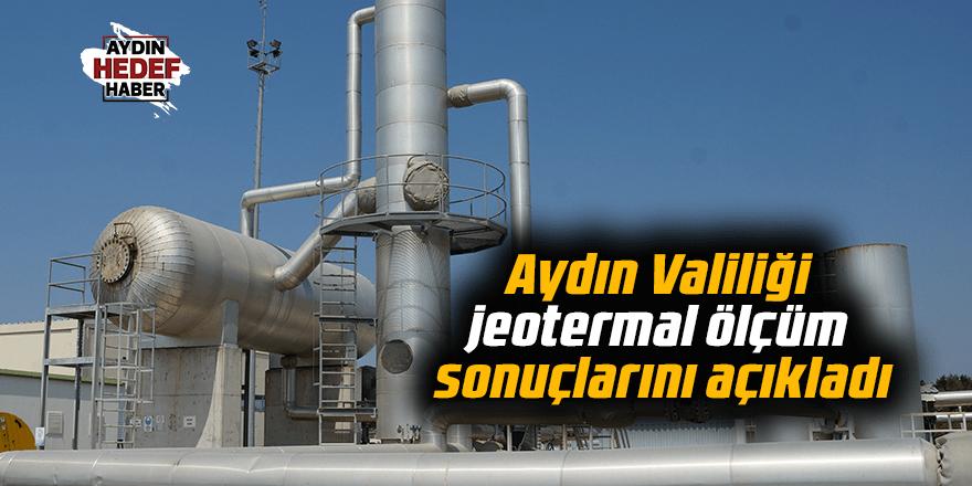 Aydın Valiliği jeotermal ölçüm sonuçlarını açıkladı