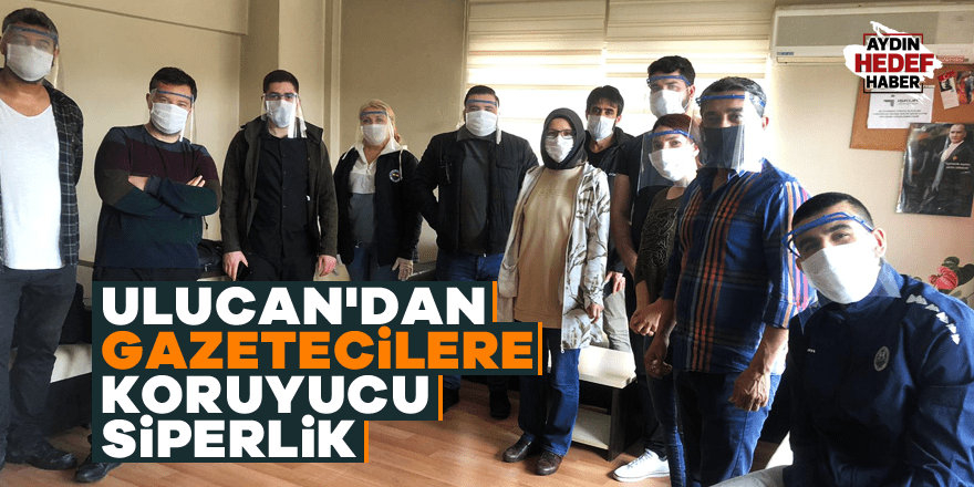 Ulucan'dan gazetecilere koruyucu siperlik