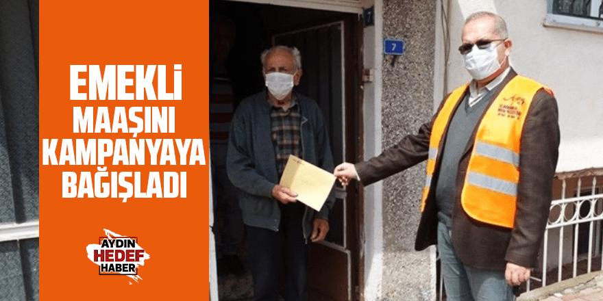 Emekli maaşını kampanyaya bağışladı