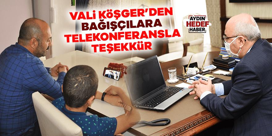 Vali Köşger'den Bağışçılara Telekonferansla Teşekkür