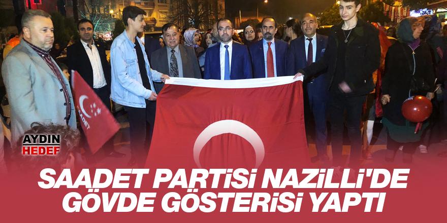 Saadet Partisi Nazilli'de gövde gösterisi yaptı
