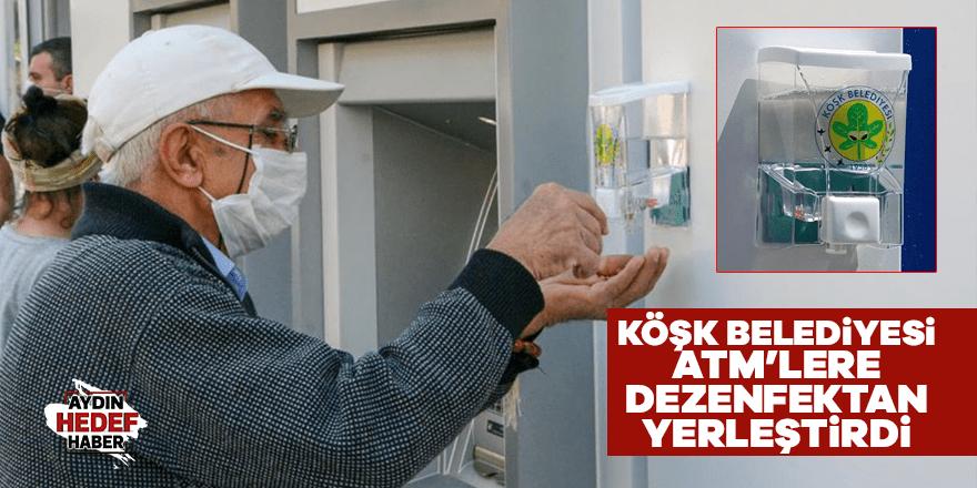 Köşk Belediyesi ATM'lere dezenfektan yerleştirdi