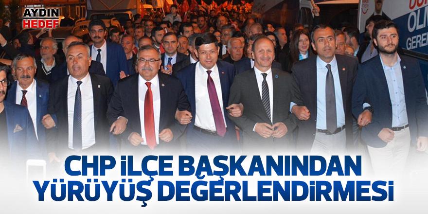 CHP ilçe başkanından yürüyüş değerlendirmesi