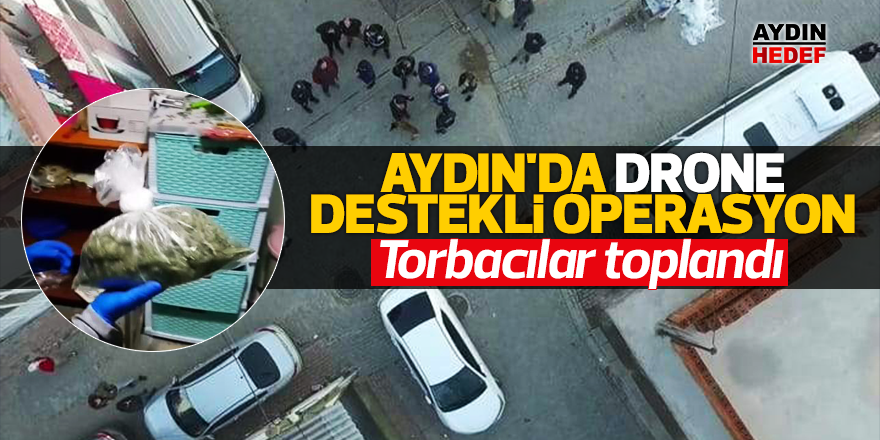 Aydın'da drone destekli operasyon