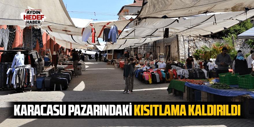 Karacasu pazarındaki kısıtlama kaldırıldı