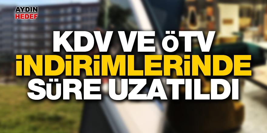 KDV ve ÖTV indirimlerinde süre uzatıldı