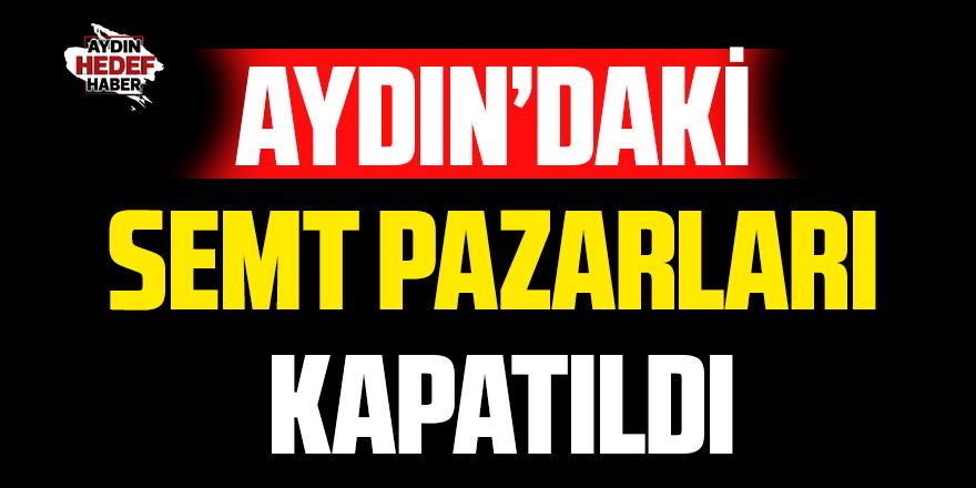 Aydın'da 3 gün pazar kurulmayacak