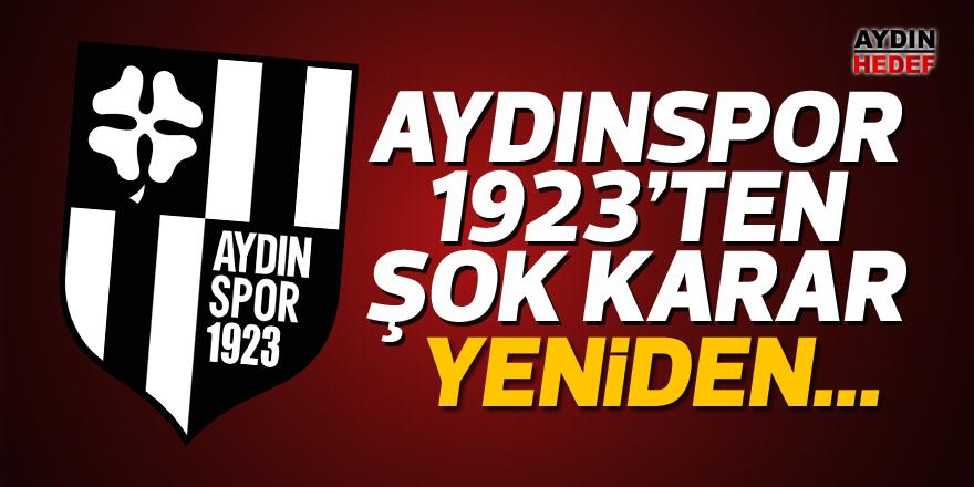 Aydınspor 1923'yen şok karar