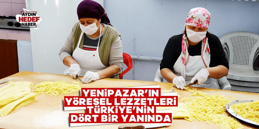Yenipazar'ın yöresel lezzetleri Türkiye'nin dört bir yanında