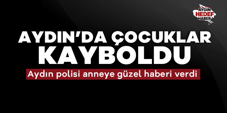 Aydın'da çocuklar kayboldu
