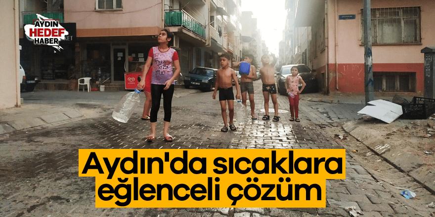 Aydın'da sıcaklara eğlenceli çözüm