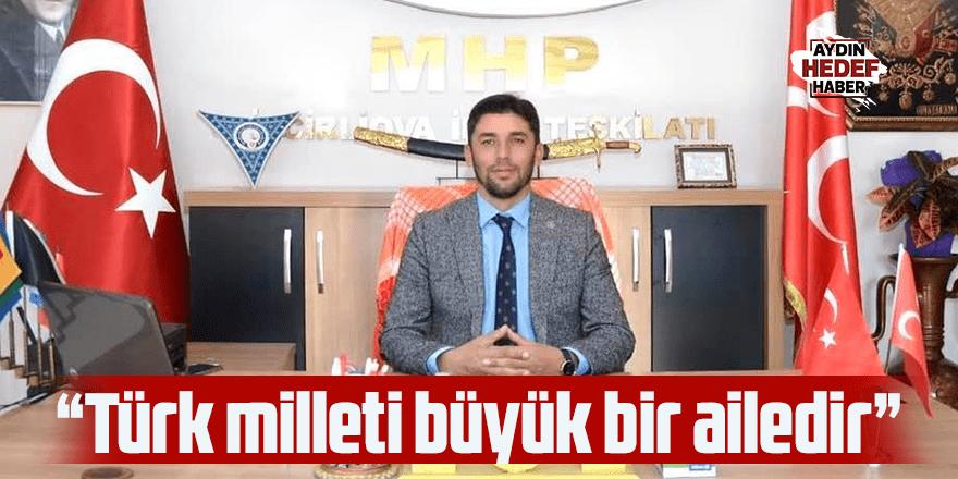 """""""Türk milleti büyük bir ailedir"""""""