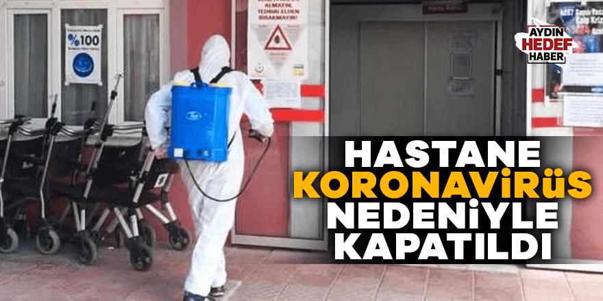 Manisa'da koronavirüs nedeniyle hastane kapatıldı