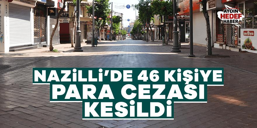 Nazilli'de 46 kişiye para cezası kesildi