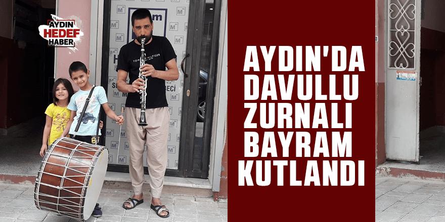 Aydın'da davullu zurnalı bayram kutlandı