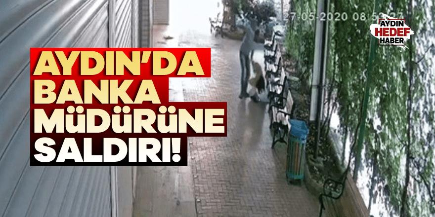 Aydın'da banka müdürüne saldırı!