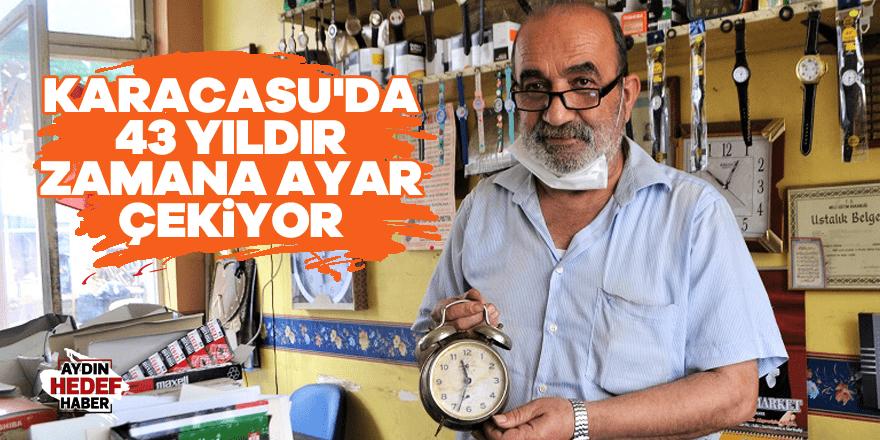 Karacasu'da 43 yıldır zamana ayar çekiyor