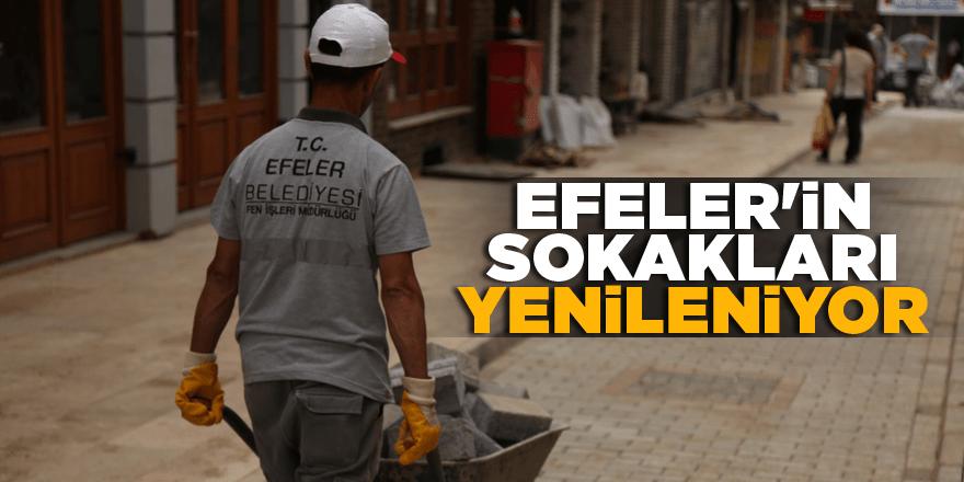 Efeler'in sokakları yenileniyor