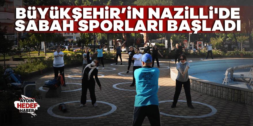 Büyükşehir'in Nazilli'de sabah sporları başladı