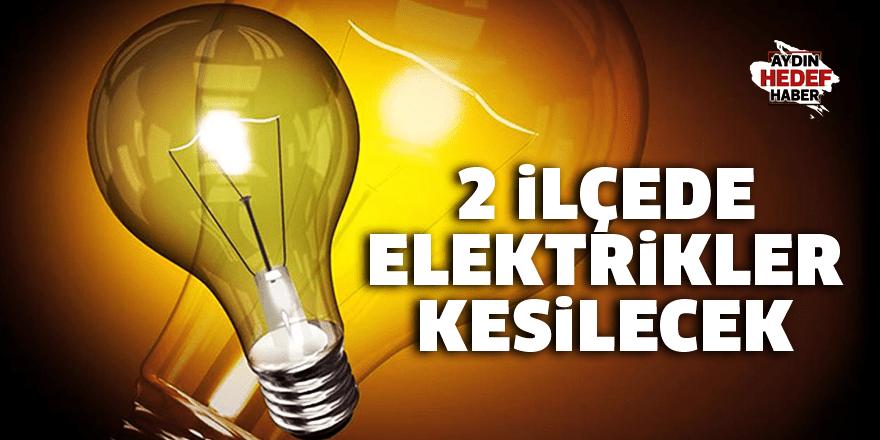 Aydın'da elektrik kesintisi yaşanacak