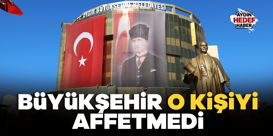 Büyükşehir Belediyesi affetmedi