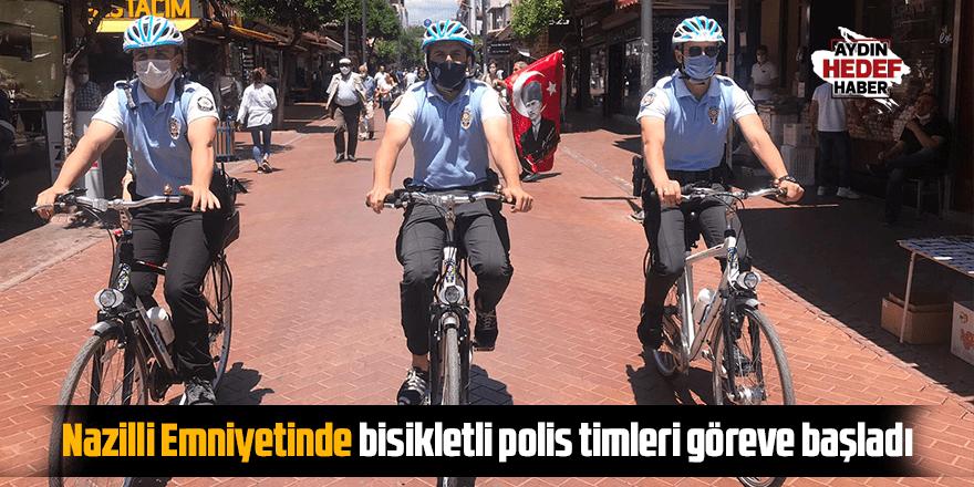 Nazilli Emniyetinde bisikletli polis timleri göreve başladı