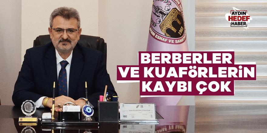 """Aydın Berber ve Kuaförler Odası Başkanı: """"Kaybımız çok"""""""