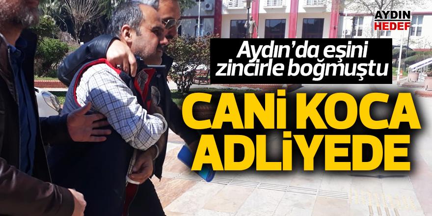 Aydın'da eşini zincirle boğmuştu