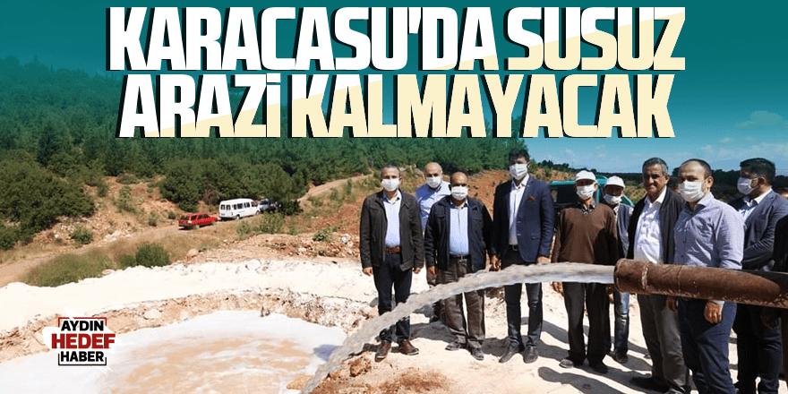 Karacasu'da susuz arazi kalmayacak
