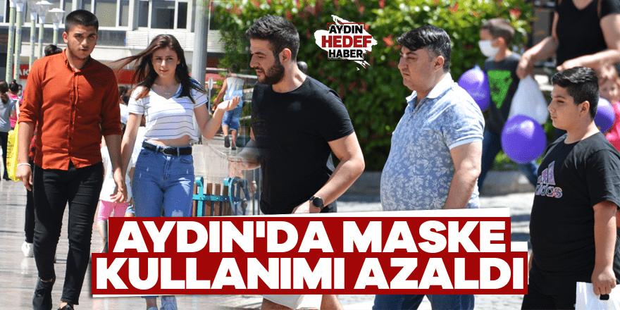 Aydın'da maske kullanımı azaldı