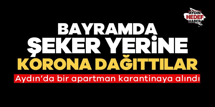 Aydın'da bir apartman karantinaya alındı