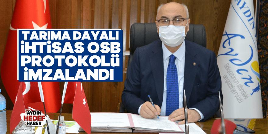 Tarıma Dayalı İhtisas OSB protokolü imzalandı