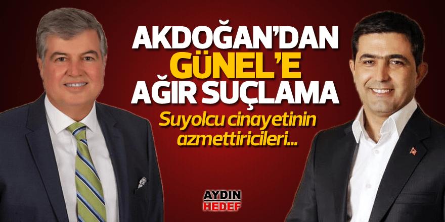 Akdoğan'dan Günel'e ağır suçlama