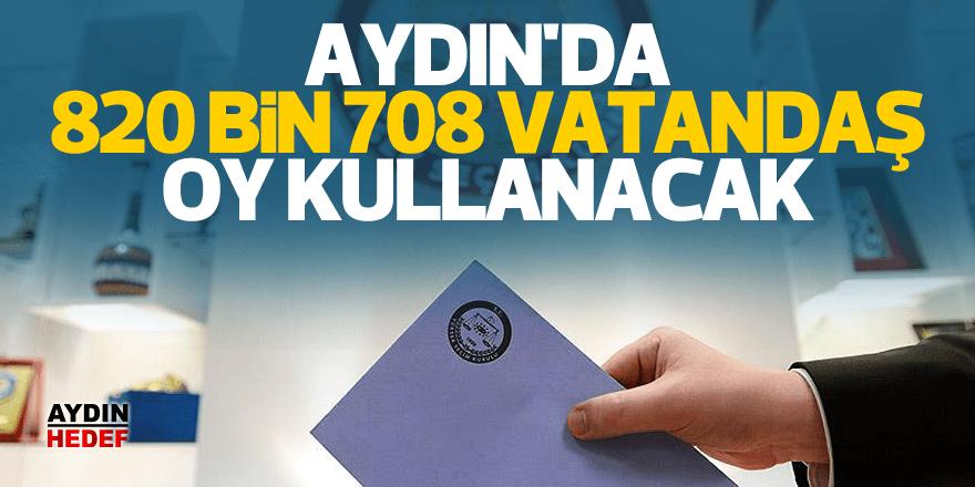 Aydın'da 820 bin 708 vatandaş oy kullanacak