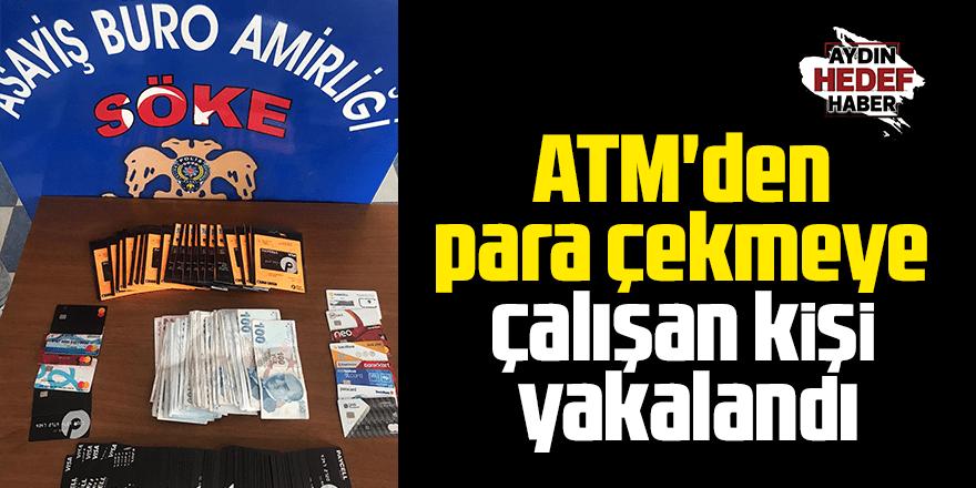 ATM'den para çekmeye çalışan kişi yakalandı