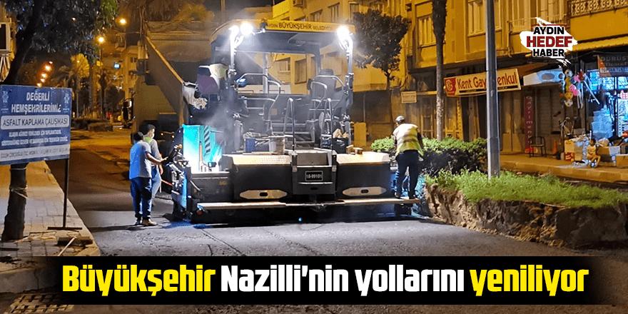 Büyükşehir Nazilli'nin yollarını yeniliyor