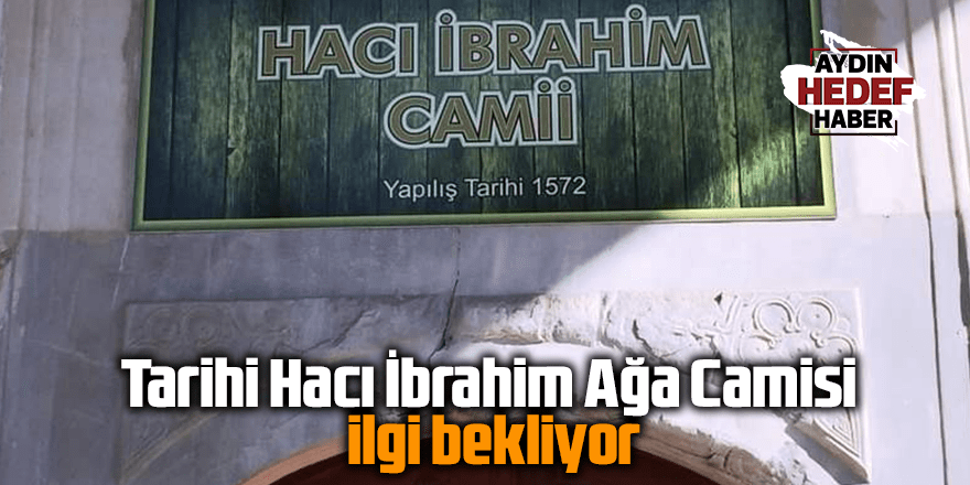 Tarihi Hacı İbrahim Ağa Camisi ilgi bekliyor