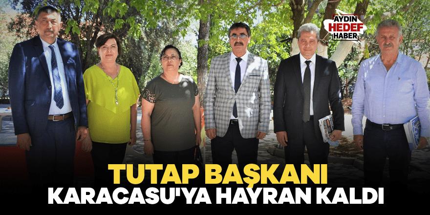 TUTAP Başkanı Karacasu'ya hayran kaldı