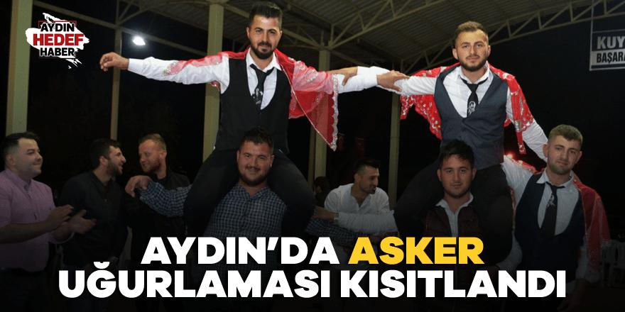 Aydın'da asker uğurlaması kısıtlandı